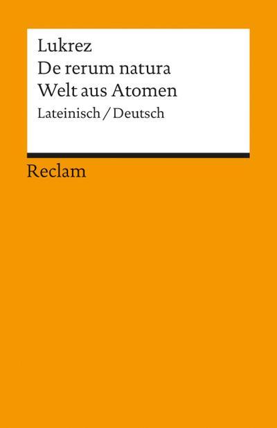 Die Welt aus Atomen / De rerum natura