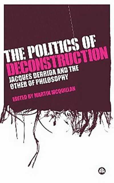 The Politics of Deconstruction