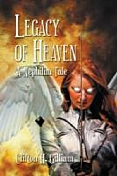 Legacy of Heaven: A Nephilim Tale