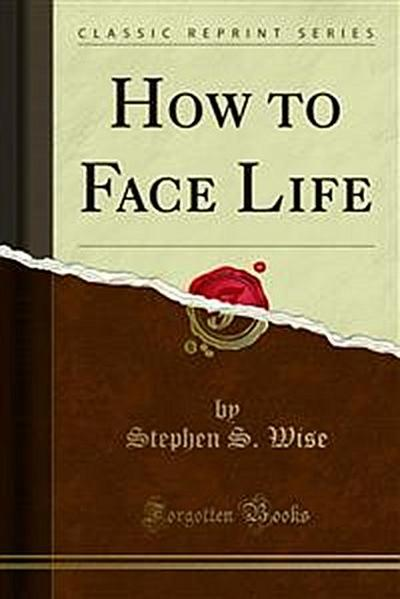 How to Face Life