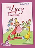Heute ist Lucy Prinzessin; Limitierte Jubiläu ...