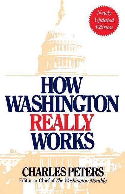 How Washington Really Works: Fourth Edition