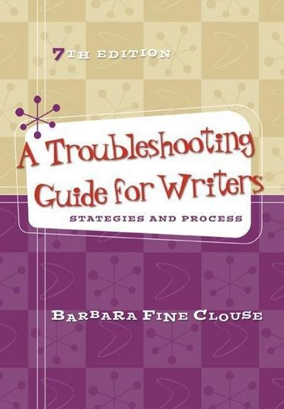A Troubleshooting Guide for Writers: Strategies and Process W/ Connect Composition Essentials 3.0 Access Card