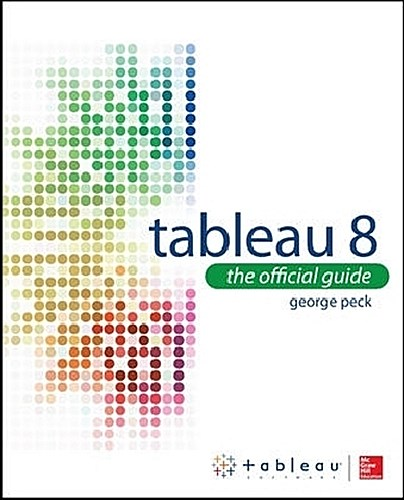 Tableau 8: The Official Guide George Peck