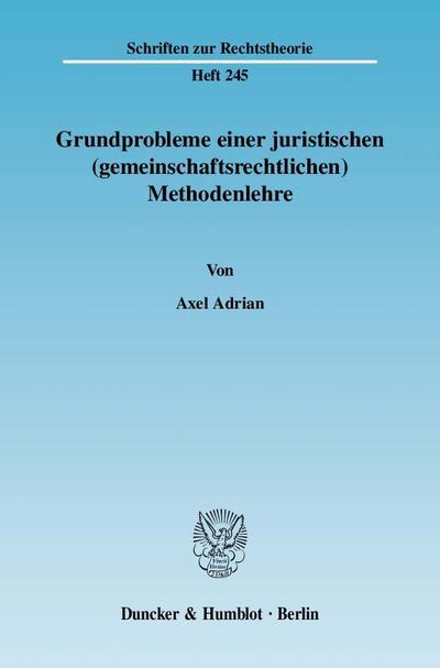 Grundprobleme einer juristischen (gemeinschaftsrechtlichen) Methodenlehre