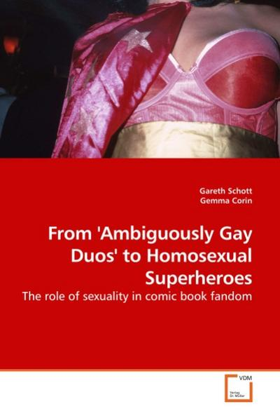 From 'Ambiguously Gay Duos' to Homosexual Superheroes