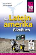 Lateinamerika BikeBuch; Süd- und Mittelamerika für Tourenradler und Mountainbiker   ; Rad & Bike; Deutsch; , ca. 150 farb. u. schw.-w. Fotos, 27 Ktn. -