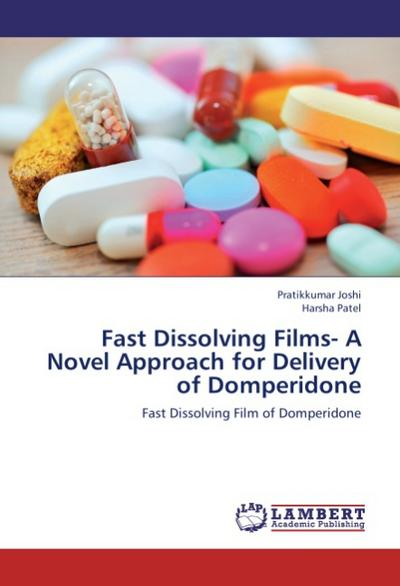 Fast Dissolving Films- A Novel Approach for Delivery of Domperidone