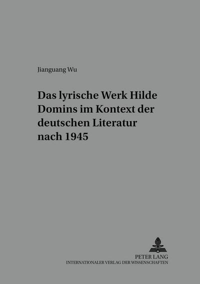 Das lyrische Werk Hilde Domins im Kontext der deutschen Literatur nach 1945