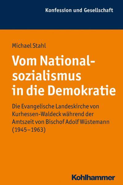 Vom Nationalsozialismus in die Demokratie: Die Evangelische Landeskirche von ...