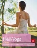 Heil-Yoga; Ganzheitlich gesund & entspannt; D ...