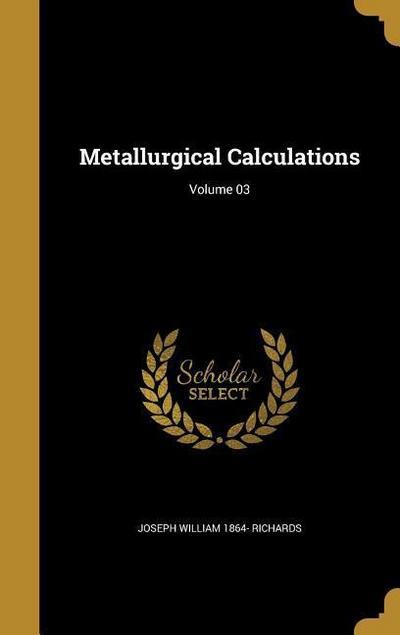 METALLURGICAL CALCULATIONS VOL