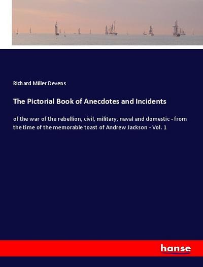 The Pictorial Book of Anecdotes and Incidents