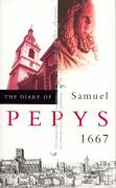 The Diary of Samuel Pepys, Vol. 8: 1667