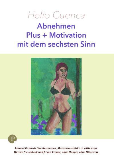 Abnehmen Plus + Motivation mit dem sechsten Sinn