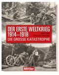 Der Erste Weltkrieg 1914-1918: Die große Kata ...