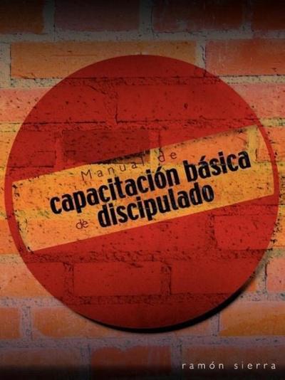 Manual de Capacitacion Basica de Discipulado (English: Basic Training Manual for Discipleship)