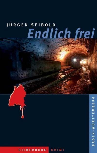 Endlich frei: Ein Baden-Württemberg-Krimi