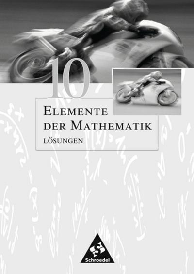 Elemente der Mathematik 10. Lösungen. Sekundarstufe 1. Allgemeine Ausgabe