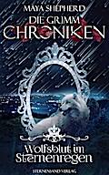 Die Grimm-Chroniken - Wolfsblut im Sternenregen