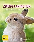 Zwergkaninchen: Glücklich durchs Leben hoppel ...