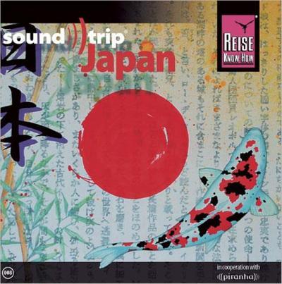 Soundtrip Japan - Reise Know How (Nrw) - Audio CD, Japanisch, , 15 Titel, 15 Titel