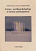 Kranken- und Gesundheitspflege in Finnland und Deutschland; Hrsg. v. Sinkkonen, Sirkka/Hornetz, Klaus J; Deutsch