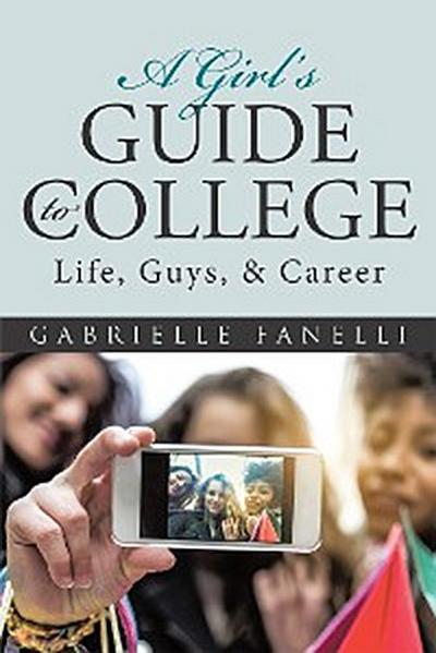 A Girl'S Guide to College