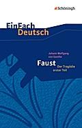 Faust - Der Tragödie erster Teil. EinFach Deutsch Textausgaben