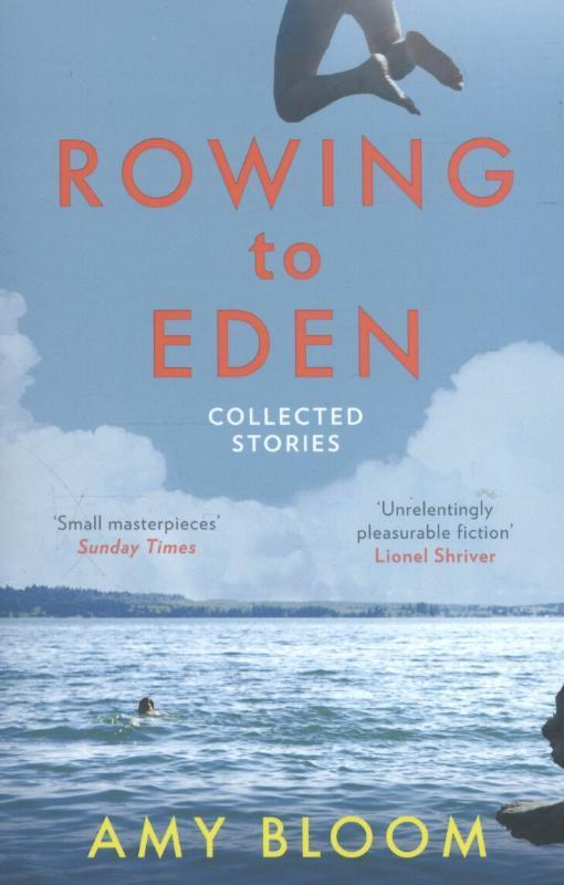 Rowing to Eden, Amy Bloom