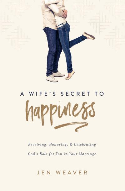 Wife's Secret to Happiness