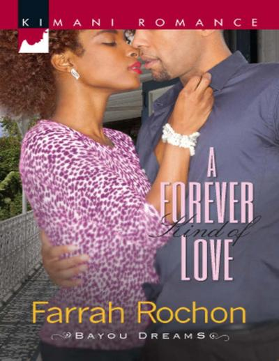 A Forever Kind of Love (Mills & Boon Kimani) (Bayou Dreams, Book 1)
