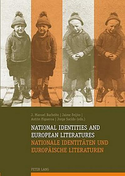 National Identities and European Literatures. Nationale Identitäten und Europäische Literaturen