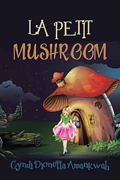 La Petit Mushroom