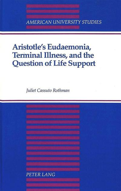 Aristotle's Eudaemonia, Terminal Illness, and the Question of Life Support