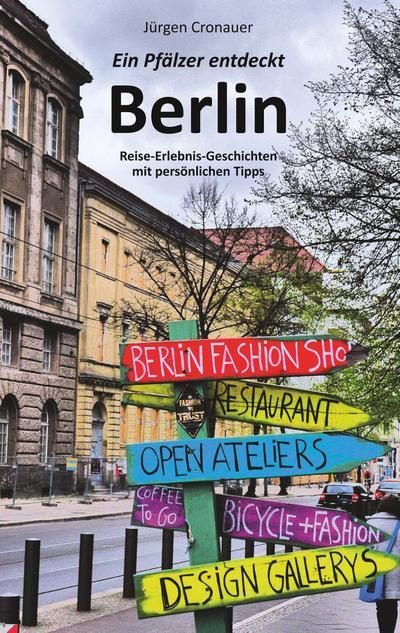 Ein Pfälzer entdeckt Berlin