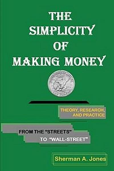 The Simplicity of Making Money