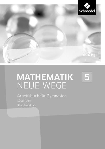Mathematik Neue Wege SI 5. Lösungen. Rheinland-Pfalz