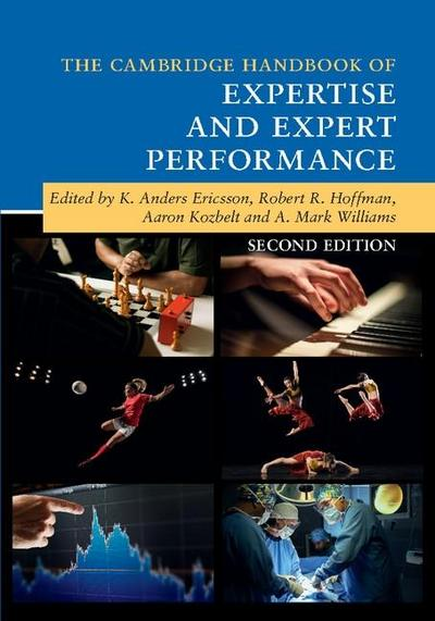 Cambridge Handbook of Expertise and Expert Performance