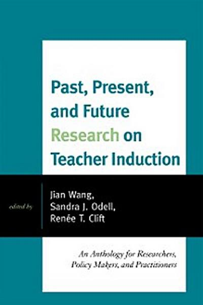 Past, Present, and Future Research on Teacher Induction