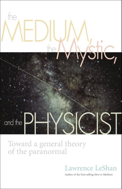 The Medium, the Mystic, and the Physicist