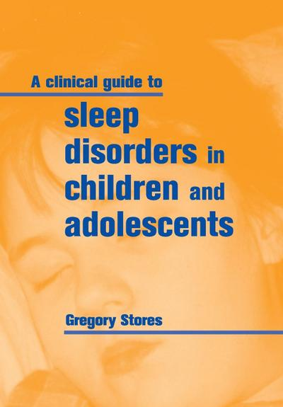 A Clinical Guide to Sleep Disorders in Children and Adolescents