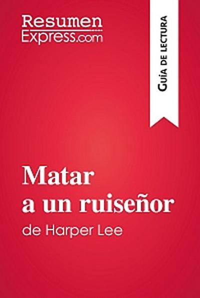 Matar a un ruiseñor de Harper Lee (Guía de lectura)