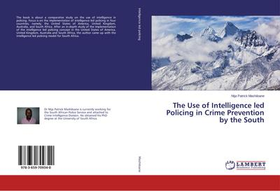 The Use of Intelligence led Policing in Crime Prevention by the South