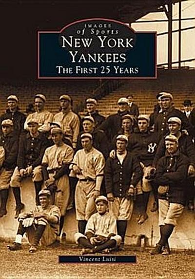 New York Yankees:: The First 25 Years