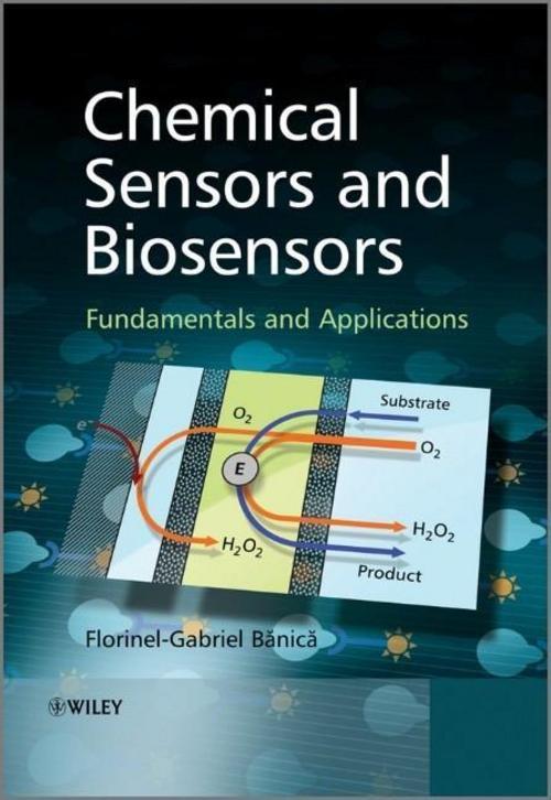 Chemical Sensors and Biosensors Florinel-Gabriel Banica