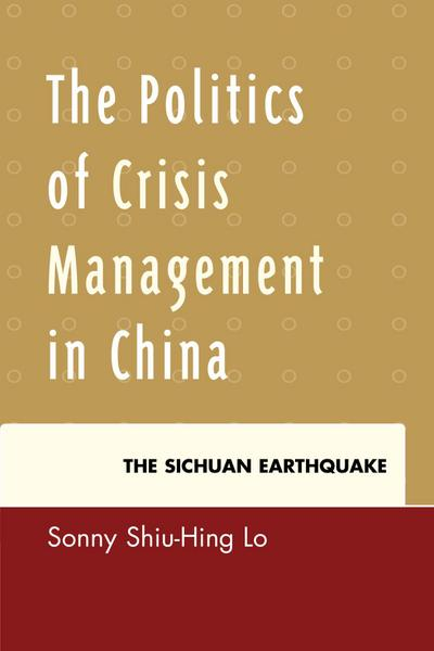 The Politics of Crisis Management in China
