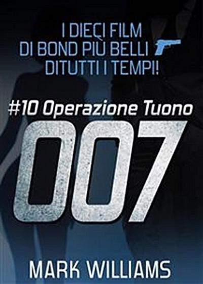 I dieci film di Bond più belli…di tutti i tempi! - #10 Operazione Tuono