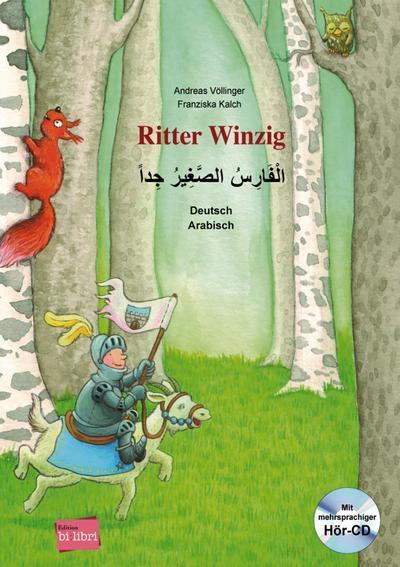 Ritter Winzig. Kinderbuch Deutsch-Arabisch