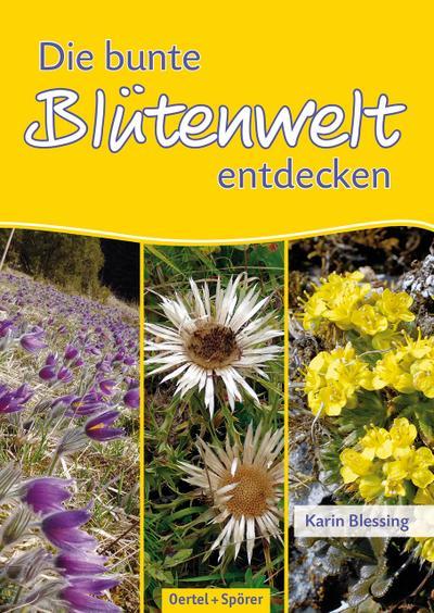 Die bunte Blütenwelt entdecken